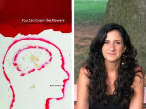 You Can Crush the Flowers book cover and headshot of Bahia Shehab